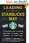 Leading the Starbucks Way: 5 Principl...