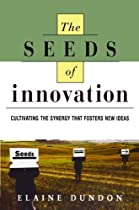 The Seeds of Innovation: Cultivating the Synergy That Fosters New Ideas