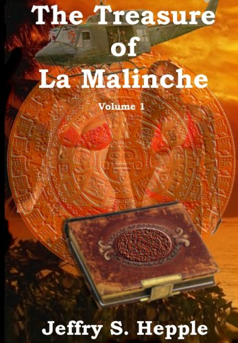 The Treasure of La Malinche Volume 1 (The Legacy of La Malinche)