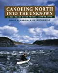 Canoeing North Into the Unknown: A Re...