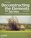 img - for Deconstructing the Elements with 3ds Max: Create Natural Fire, Earth, Air and Water without Plug-ins book / textbook / text book