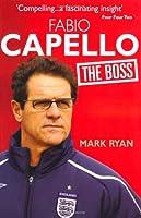 Fabio Capello: The Boss