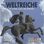 Weltreiche: Ihr Aufstieg, Glanz und Untergang | Ulrich Offenberg