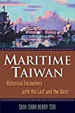 img - for Maritime Taiwan: Historical Encounters with the East and the West book / textbook / text book