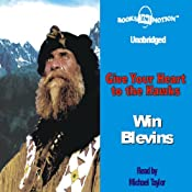 Give your Heart to the Hawks: A Tribute to the Mountain Men | [Win Blevins]