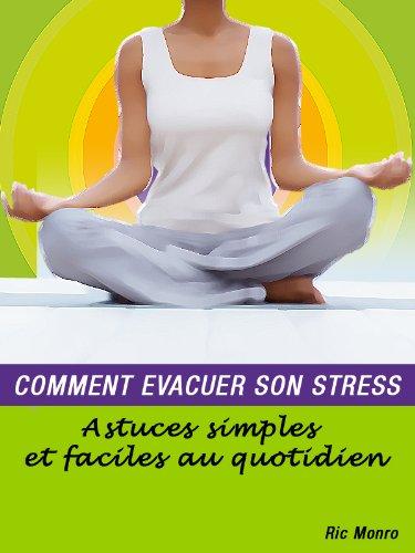 Couverture du livre COMMENT EVACUER SON STRESS (Astuces simples et faciles au quotidien)