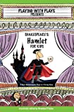 img - for Shakespeare's Hamlet for Kids: 3 Short Melodramatic Plays for 3 Group Sizes (Playing with Plays) book / textbook / text book