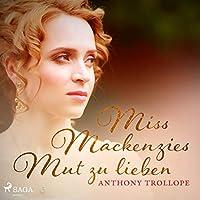 Miss Mackenzies Mut zu lieben Hörbuch