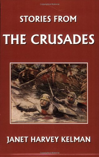 Stories from the Crusades  (Yesterday's Classics)