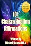 img - for Chakra Healing: 101 Chakra Healing Affirmations book / textbook / text book