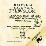 Historia de la Vida del Buscon (Texto Completo) [Life History of the Petty Thief ] | Francisco Gomez de Quevedo Y Villegas