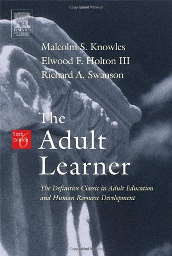 The Adult Learner, Sixth Edition: The Definitive Classic...