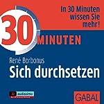 30 Minuten Sich durchsetzen | René Borbonus
