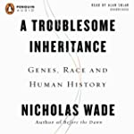 A Troublesome Inheritance: Genes, Rac...