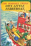 Own Little Ferryboat (Bobbsey Twins 49)
