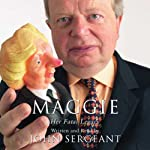 Maggie: Her Fatal Legacy | John Sergeant