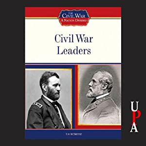 Civil War Leaders | [Tim McNeese]
