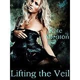Lifting the Veil ~ Kate Allenton