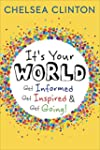 It's Your World: Get Informed, Get In...