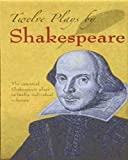 Twelve Plays by Shakespeare (Dover Thrift Editions)