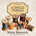 A Single Thread: The Cobbled Court Series, Book 1 Audiobook by Marie Bostwick Narrated by Pam Ward, Lorna Raver