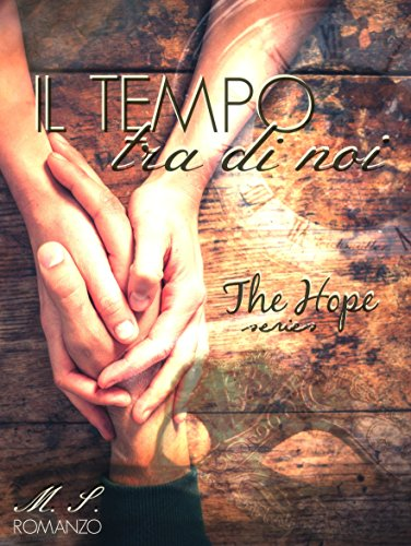 Il tempo tra di noi The Hope Series Vol1 e Vol2 PDF