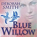 Blue Willow (       UNABRIDGED) by Deborah Smith Narrated by Kymberly Dakin