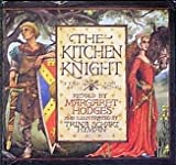 The Kitchen Knight: A Tale of King Arthur (0192798944) by Margaret Hodges