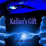 Kailan's Gift | [Alexander L. Torres]