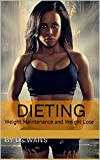 Dieting: Weight Maintenance and Weight Lose