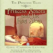 Princess Sonora and the Long Sleep (       UNABRIDGED) by Gail Carson Levine Narrated by Jorjeana Marie