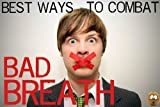 Best Ways To Combat Bad Breath: Causes of Bad Breath (Halitosis), Symptoms, Home Remedies/Treatment, How To Cure & Stop Bad Breath & Prevent It! & Have Fresh Breath!
