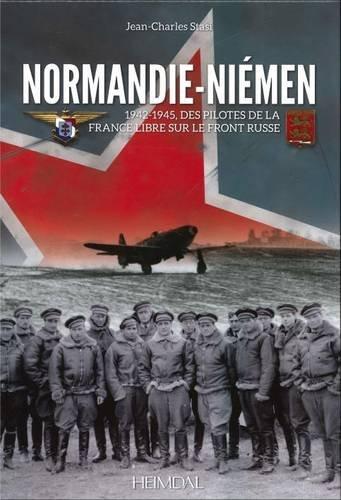 Normandie Niemen: Des pilotes de la France libre sur le front russe  [Stasi, Jean-Charles] (Tapa Dura)