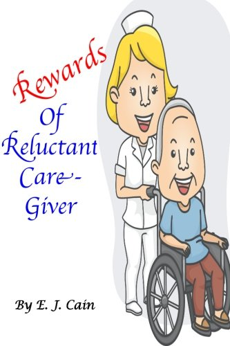 Rewards of a Reluctant Care-Giver PDF