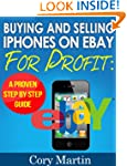 BUYING AND SELLING IPHONES ON EBAY FO...