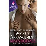 The Bad Boy Billionaire's Wicked Arrangement (Wallflower Trilogy) ~ Maya Rodale