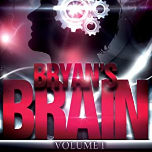 Bryan's Brain, Volume 1 | [Bryan Healey]
