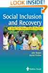 Social Inclusion and Recovery: A Mode...