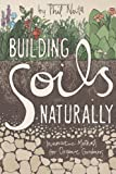 9781601730336: Building Soils Naturally