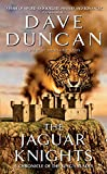 The Jaguar Knights (Chronicle of the King's Blades Series)