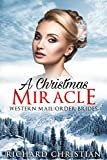 ROMANCE: MAIL ORDER BRIDE: A Christmas Miracle (Clean Inspirational Historical Western Christian Romance) (New Adult Contemporary Short Stories)