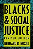 img - for Blacks and Social Justice Rev Sub edition by Boxill, Bernard R. (1992) Paperback book / textbook / text book