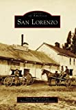 img - for San Lorenzo (Images of America (Arcadia Publishing)) by Doris Marciel (2006-11-06) book / textbook / text book