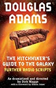 The Hitchhiker's Guide to the Galaxy Further Radio Scripts: v. 2 by Douglas Adams cover image
