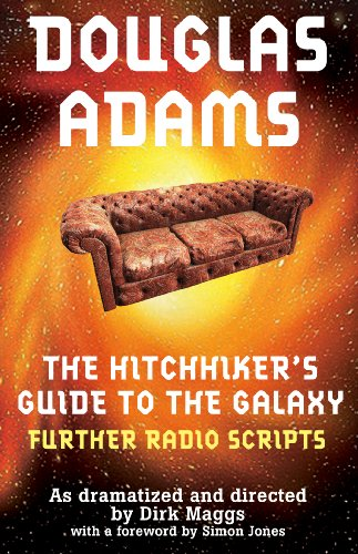 The Hitchhiker's Guide to the Galaxy Further Radio Scripts: v. 2 by Douglas Adams