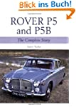 Rover P5 & P5B: The Complete Story (C...