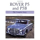 Rover P5 & P5B: The Complete Storyby James Taylor
