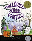 Halloween School Parties . . . What Do I Do? (What Do I Do? series) [Paperback]