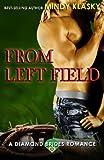 From Left Field (Diamond Brides) (Volume 7)