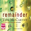 Remainder Audiobook by Tom McCarthy Narrated by Paul Thornley
